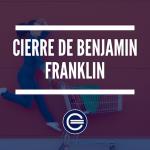 Cierre De Benjamin Franklin 1