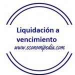 Liquidación A Vencimiento